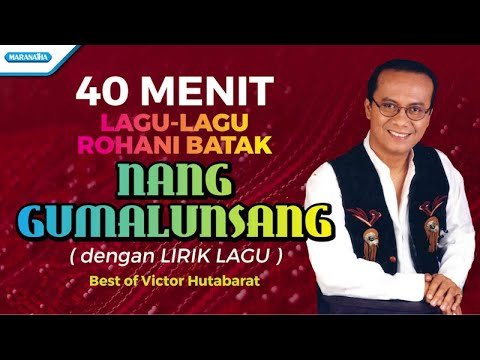 Victor Hutabarat - 40 Menit Lagu Rohani Batak