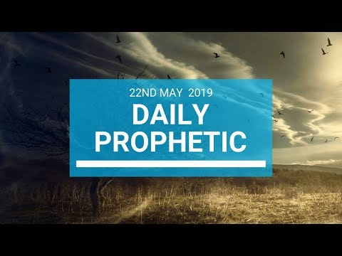 Daily Prophetic 22 May 2019