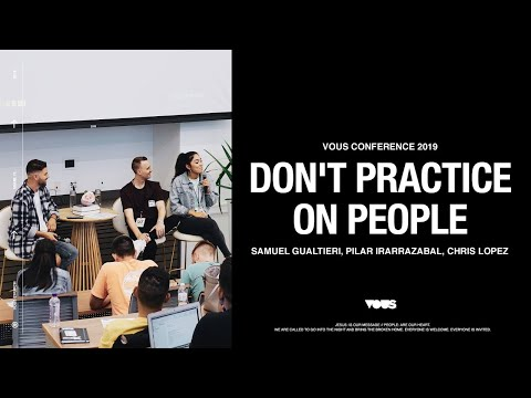 VOUS Staff  VOUS CONFERENCE 2019: Don't Practice On People