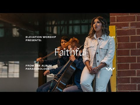 Faithful (Paradoxology)  Official Music Video  Elevation Worship