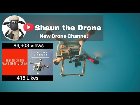 DJI Phantom 3 Standard Way Points - UCOb6fkEakCC98MOVbe7x5JA