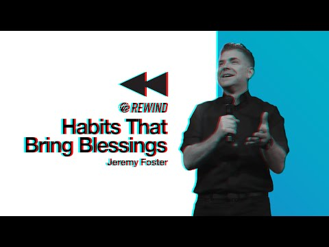 Habits That Bring Blessings  Pastor Jeremy Foster