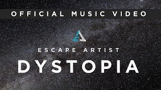 Dystopia - Escape Artist (Official Video) - escape_artist , Alternative