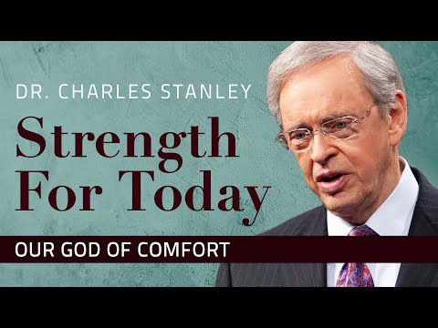 Our God of Comfort - Dr. Charles Stanley