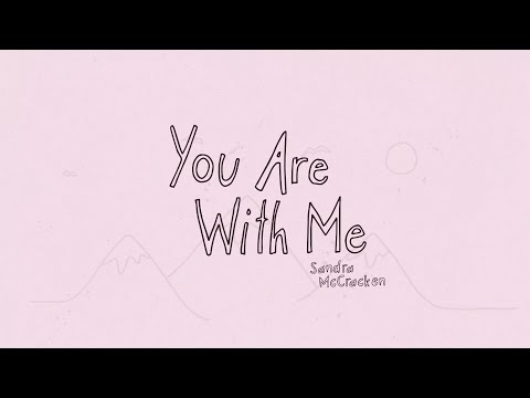 You Are With Me - Sandra McCracken (Official Lyric Video)