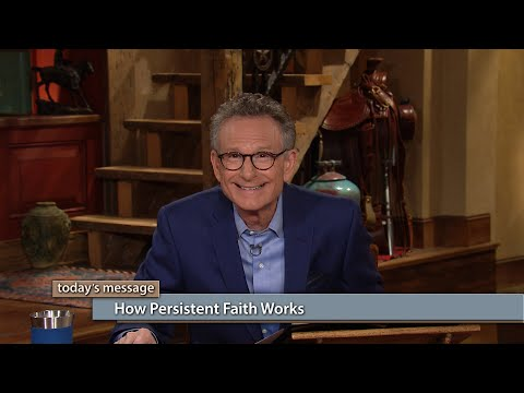 How Persistent Faith Works