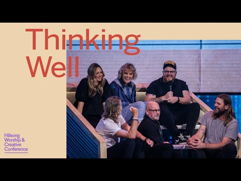 Thinking Well Panel  Hillsong Worship & Creative Conference 2019