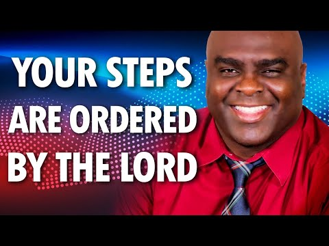 Your Steps are Ordered by the Lord