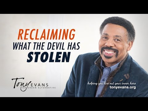 Reclaiming What the Devil has Stolen  Sermon by Tony Evans