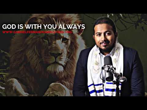 GOD IS WITH YOU ALWAYS, HE WILL NEVER LEAVE YOU, MESSAGE BY EVANGELIST GABRIEL FERNANDES