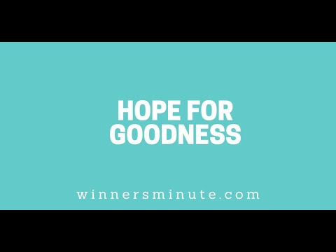 Hope for Goodness // The Winner's Minute With Mac Hammond