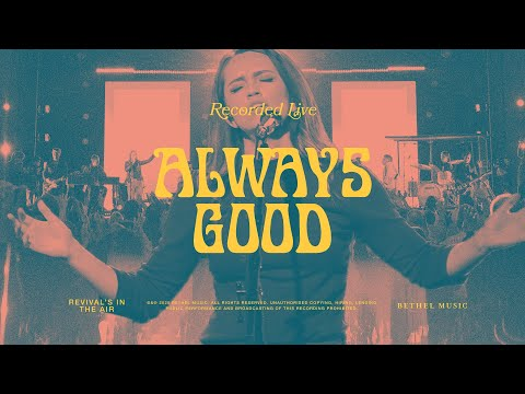 Always Good - Bethel Music & Hannah McClure