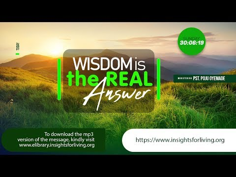 Wisdom is the Real Answer  Pastor Poju Oyemade  Part 1
