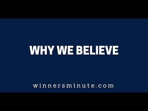 Why We Believe  The Winner's Minute
