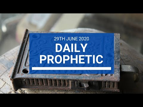 Daily Prophetic 29 June 2020 7 of 7