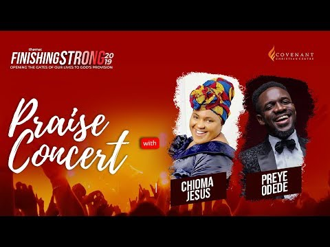 Praise Concert  Finishing Strong 2019 with Chioma Jesus and Preye Odede