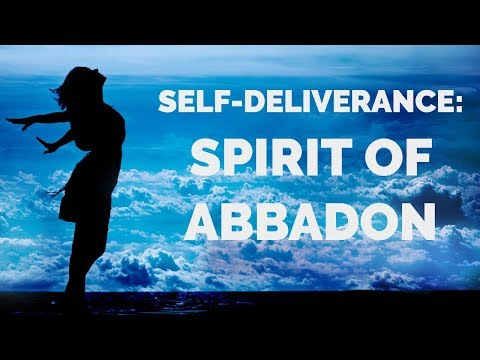Deliverance from the Spirit of Abbadon  Self-Deliverance Prayers