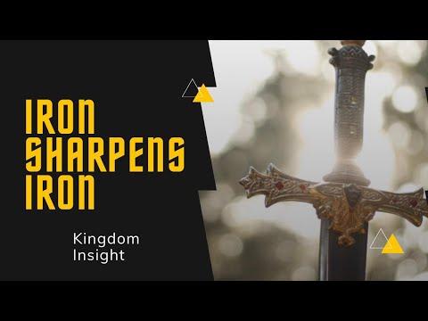 Iron Sharpens Iron - Kingdom Insight