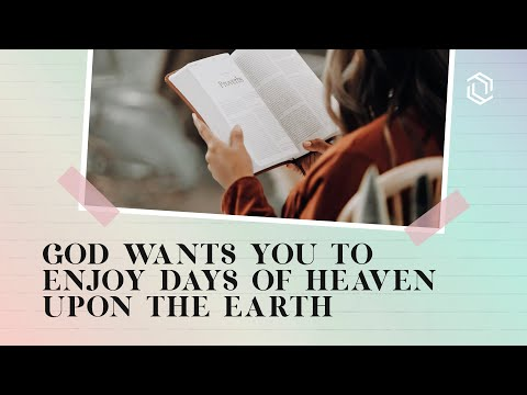 God Wants You To Enjoy Days Of Heaven Upon The Earth  Joseph Prince