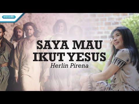 Herlin Pirena - Saya Mau Ikut Yesus (with lyrics)