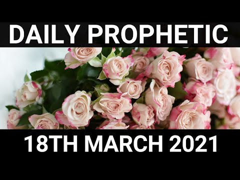 Daily Prophetic 18 March 2021 7 of 7