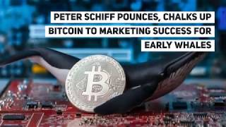 Peter Schiff Pounces, Chalks Up Bitcoin to Marketing Success for Early Whales
