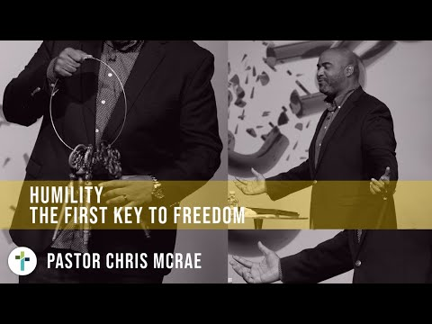 Humility - The First Key of Freedom  Pastor Chris McRae  Sojourn Church  Carrollton Texas