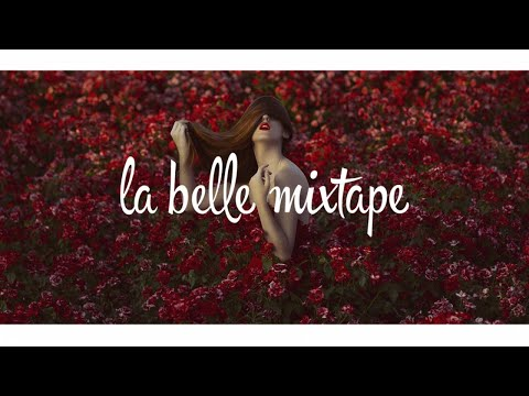La Belle Mixtape | The Power of Youth | Chill Mix 2018 - UCsWrkFyYMfT-pxnSwy3mjGg