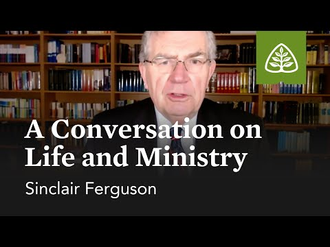 Sinclair Ferguson: A Conversation on Life and Ministry