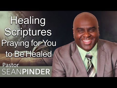 HEALING SCRIPTURES: PRAYING FOR YOU TO BE HEALED - BIBLE PREACHING  PASTOR SEAN PINDER
