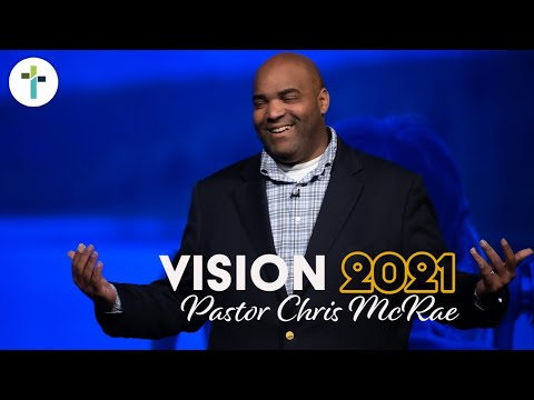 Vision 2021 Part 1  Pastor Chris McRae  Vision Month  Sojourn Church Carrollton Texas