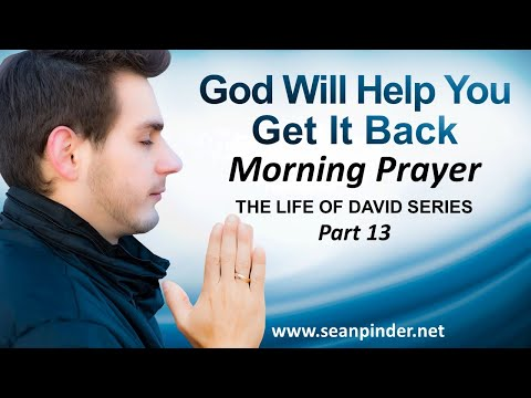 GOD WILL HELP YOU GET IT BACK - MORNING PRAYER