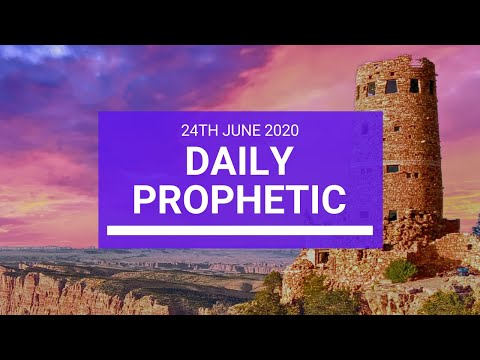 Daily Prophetic 24 June 2020 5 of 7