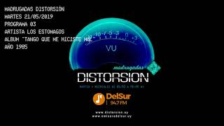 """MADRUGADAS DISTORSION #003  - Los Estómagos """"Tango Que Me Hiciste Mal"""""""