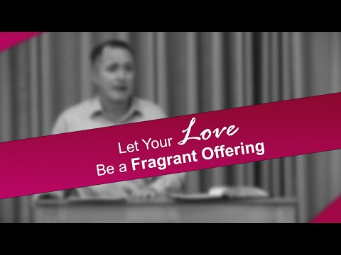 Let Your Love Be a Fragrant Offering - Tim Conway