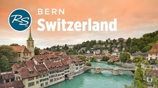 Bern, Switzerland: Classy Capital - Rick Steves' Europe Travel Guide - Travel Bite