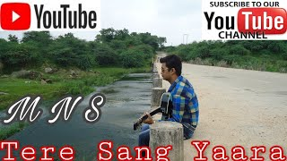 Tere Sang Yaara Cover By MNS Soni - manthans784 , Acoustic