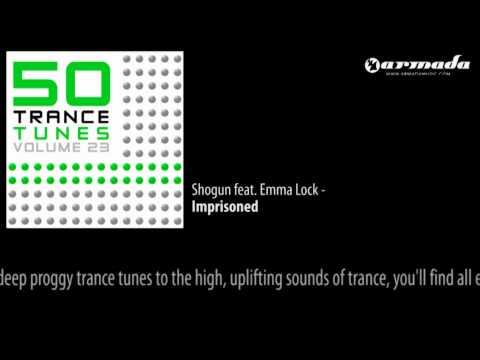 Shogun feat. Emma Lock - Imprisoned (Original Mix) [50 Trance Tunes Vol. 23 Preview] - UCGZXYc32ri4D0gSLPf2pZXQ
