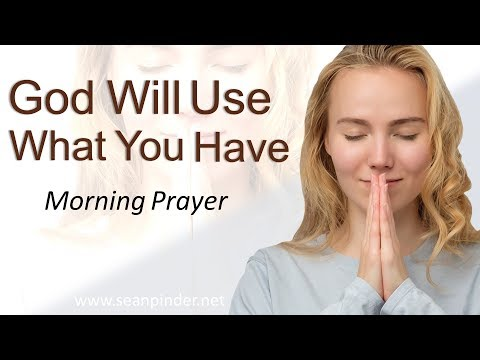 2 KINGS 4 - GOD WILL USE WHAT YOU HAVE - MORNING PRAYER (video)