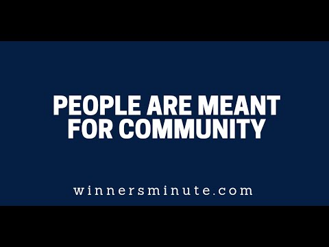 People Are Meant for Community  The Winner's Minute With Mac Hammond