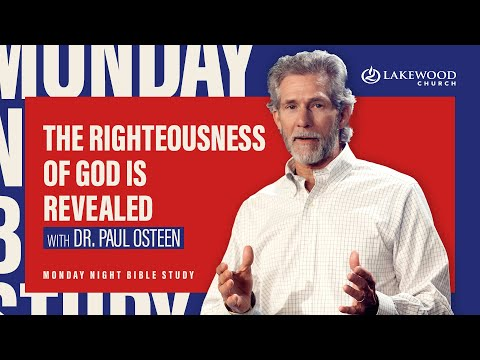 The Book of Romans: The Righteousness of God is Revealed  Paul Osteen, M.D.