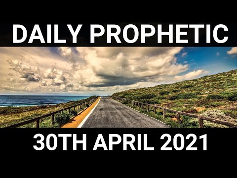 Daily Prophetic 30 April 2021 5 of 7