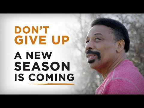 Don't Give Up. A New Season is Coming - Tony Evans
