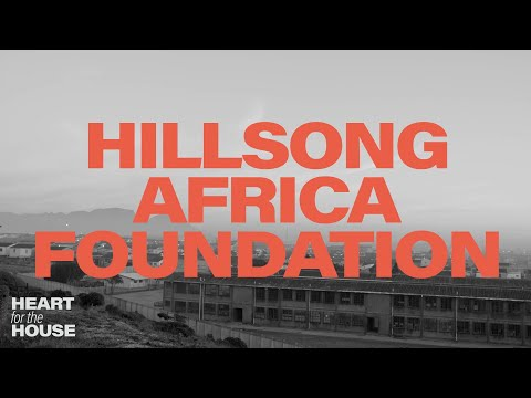 Heart for the House 2021  Hillsong Africa Foundation
