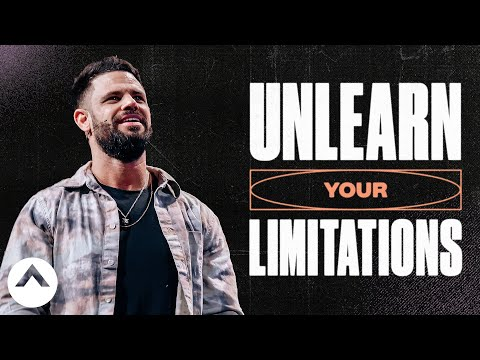 Unlearn Your Limitations  Pastor Steven Furtick  Elevation Church
