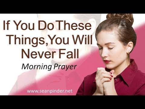 2 PETER 1 - IF YOU DO THESE THINGS YOU WILL NEVER FALL - MORNING PRAYER  PASTOR SEAN PINDER (video)