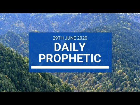 Daily Prophetic 29 June 2020 3 of 7