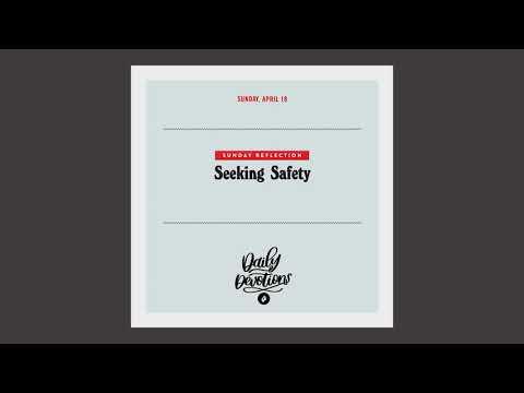 Sunday Reflection: Seeking Safety  Daily Devotional