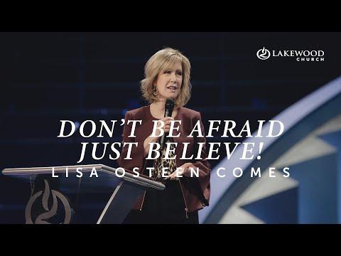 Dont Be AfraidJust Believe!  Lisa Osteen Comes  2021