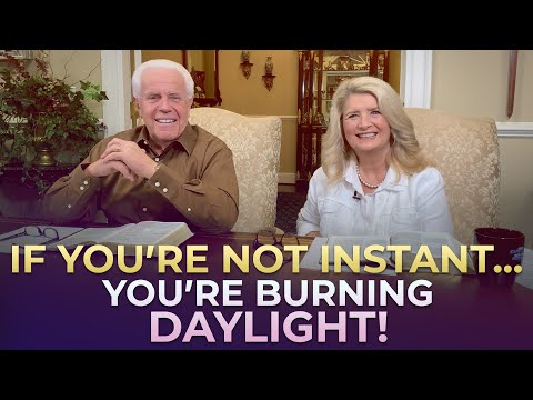 Special Message: If Youre Not InstantYoure Burning Daylight!  Jesse & Cathy Duplantis